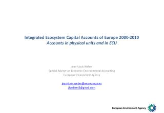 Integrated Ecosystem Capital Accounts of Europe 2000-2010 Accounts in physical units and in ECU