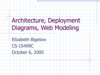 Architecture, Deployment Diagrams, Web Modeling