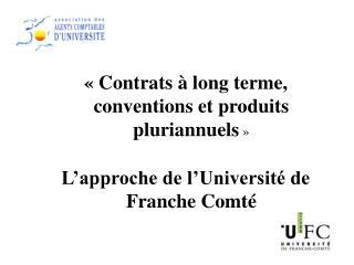 «Contrats à long terme, conventions et produits pluriannuels »