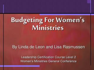 Budgeting For Women�s Ministries