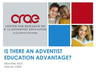 IS THERE AN ADVENTIST EDUCATION ADVANTAGE?