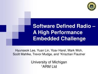 Software Defined Radio � A High Performance Embedded Challenge