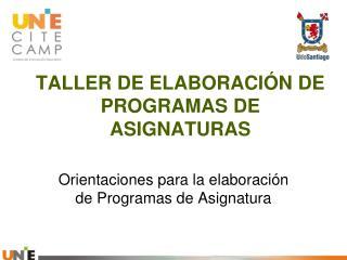 TALLER DE ELABORACIÓN  DE PROGRAMAS DE ASIGNATURAS