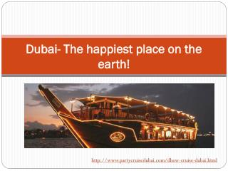 Dubai- The happiest place on the earth!