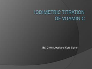 Iodimetric Titration of Vitamin C