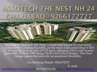 Assotech the nest NH 24 Ghaziabad@9266172727