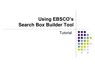 Using EBSCO's             Search Box Builder Tool