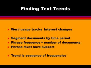 Finding Text Trends