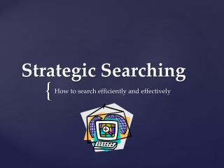 Strategic Searching