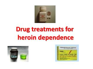 Drug treatments for  heroin dependence