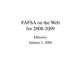 FAFSA on the Web  for 2008-2009