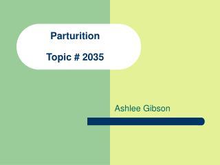 Parturition  Topic  2035
