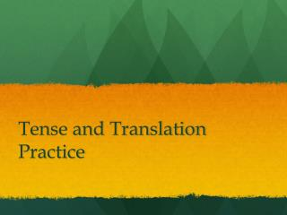 Tense and Translation Practice