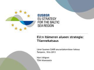 EU:n Itämeren alueen strategia : Tilannekatsaus