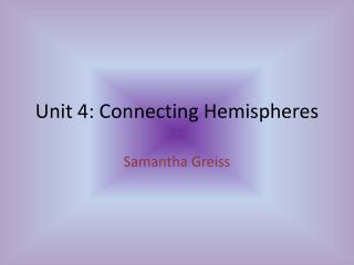 Unit 4: Connecting Hemispheres