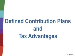 Defined  Contribution Plans  and  Tax Advantages