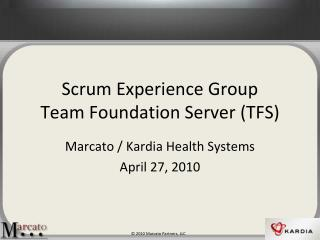 Scrum Experience Group Team Foundation Server (TFS)