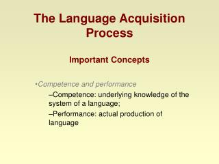 The Language Acquisition Process Important Concepts