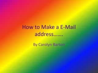 How to Make a E-Mail address…….