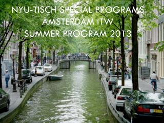 NYU- Tisch  Special Programs  AMSTERDAM ITW summer program 2013
