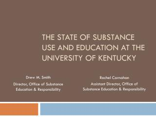The State of Substance Use and Education at the University of Kentucky