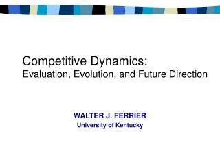 WALTER J. FERRIER University of Kentucky