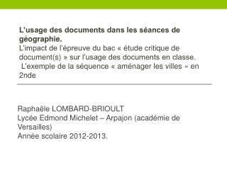 Raphaële LOMBARD-BRIOULT Lycée Edmond Michelet – Arpajon (académie de Versailles)