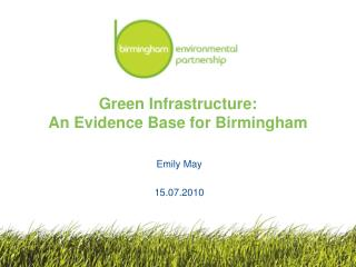 Green Infrastructure:  An Evidence Base for Birmingham