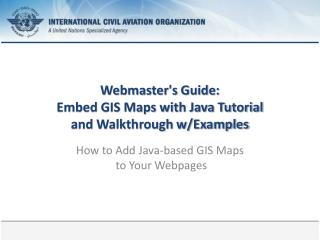 Webmaster's Guide: Embed GIS Maps with Java Tutorial and Walkthrough w/Examples