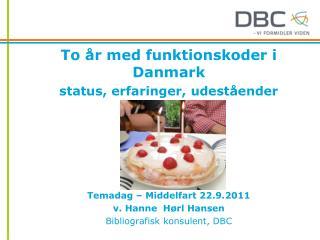 To år med funktionskoder i Danmark   status, erfaringer, udeståender