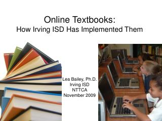 Online Textbooks:  How Irving ISD Has Implemented Them