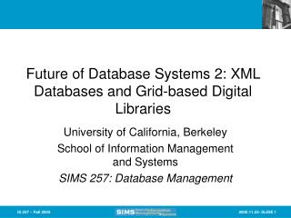 Future of Database Systems 2: XML Databases and Grid-based Digital Libraries