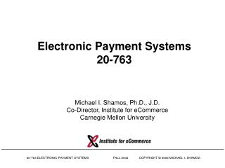 Electronic Payment Systems 20-763