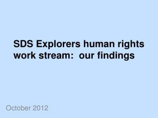 SDS Explorers human rights work stream:  our findings