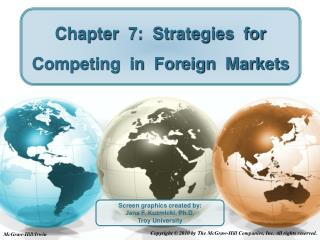 Chapter  7:  Strategies  for  Competing  in  Foreign  Markets