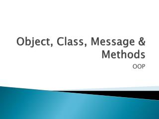 Object, Class, Message & Methods