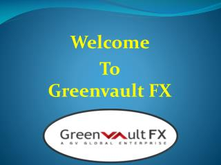 Welcome   To  Greenvault FX
