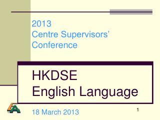 2013 Centre Supervisors' Conference HKDSE English Language 18 M arch 2013