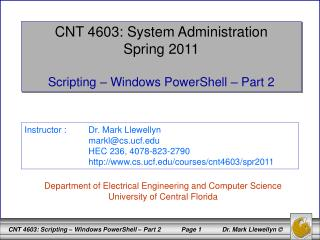 CNT 4603: System Administration Spring 2011 Scripting – Windows PowerShell – Part 2