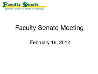 Faculty Senate Meeting  February 16, 2012