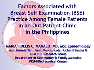 Factors Associated with  Breast Self Examination BSE Practice Among Female Patients  in an Out Patient Clinic   in the P