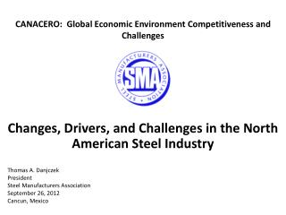 Changes, Drivers, and Challenges in the North American Steel Industry