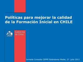 Políticas para mejorar la calidad de la Formación Inicial en CHILE