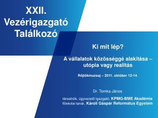 Dr. Tomka János társelnök, ügyvezető igazgató,  KPMG-BME Akadémia
