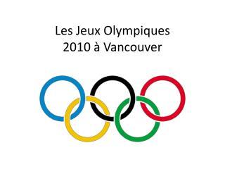 Les  Jeux Olympiques 2010 à Vancouver