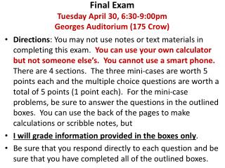 Final Exam Tuesday April  30,  6:30-9:00pm Georges  Auditorium (175 Crow)