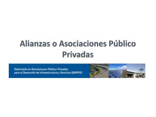Alianzas o Asociaciones Público Privadas