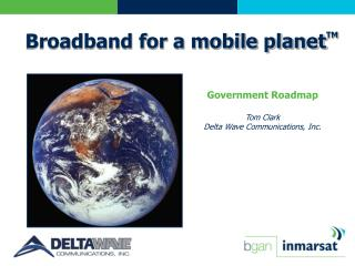 Government Roadmap Tom Clark Delta Wave Communications, Inc.