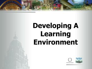 Developing A Learning Environment