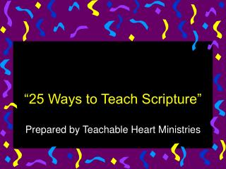 """25 Ways to Teach Scripture"""